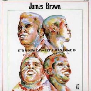 TITLE  Its A New Day   ARTIST  James Brown