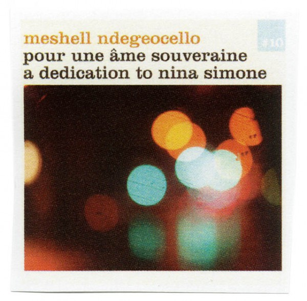 ARTIST  meshell ndegeocehllo TITLE  pour une ame souveraine (for a Sovereign Soul)