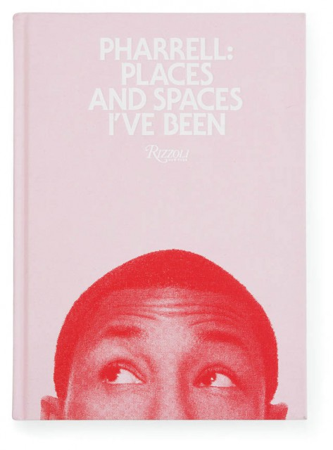 『PLACES AND SPACES IVE BEEN』 Pharrell Williams