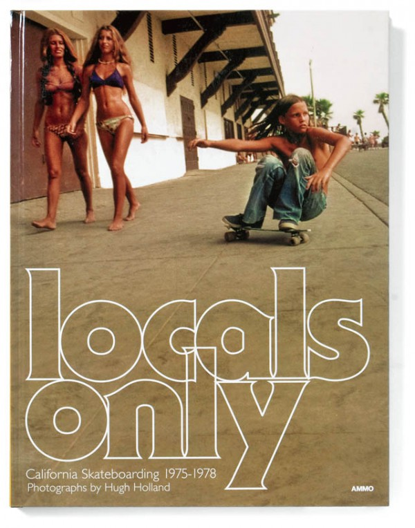 「Locals Only:California Skateboarding 1975 1978」の写真集