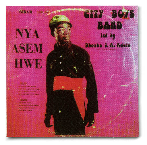 ARTIST  J.A. Adofo &  CITY BOYS BAND TITLE  NYA ASEM HWE
