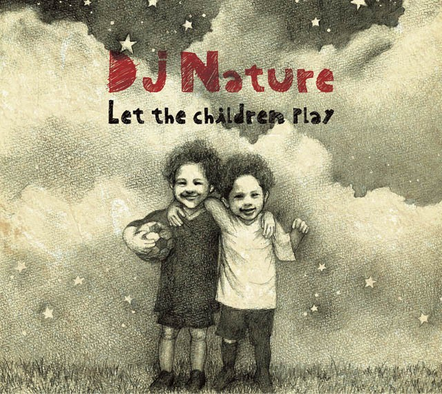TITLE Let The Children Play ARTIST DJ Nature