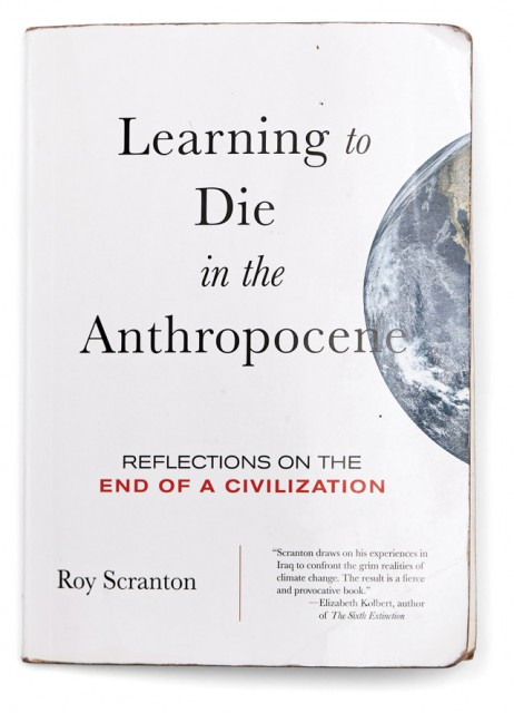 ROY SCRANTON「Learning to Die in the Anthropocene」  (City Lights Books 2015)