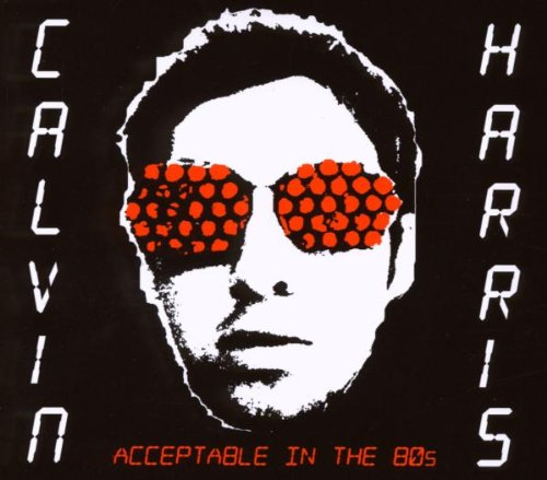 カルヴィン・ハリス『Acceptable in the '80s』